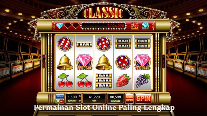 Permainan Slot Online Paling Lengkap